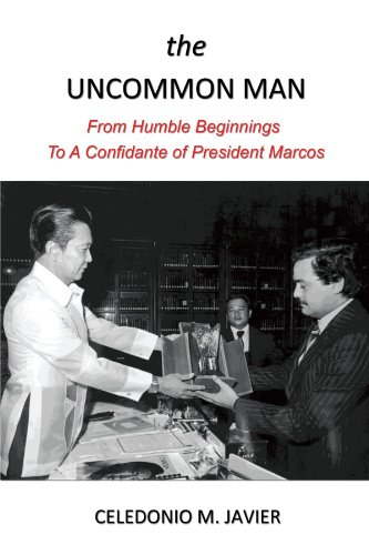 9781456832315: the UNCOMMON MAN: From Humble Beginnings To A Confidante of President Marcos