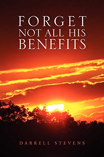 9781456833381: Forget Not All His Benefits