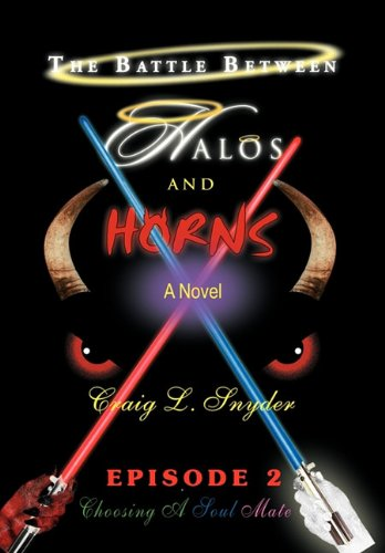 The Battle Between Halos and Horns: Craig L. Snyder