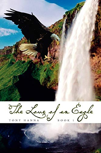 9781456837723: The Love of an Eagle - Book 1