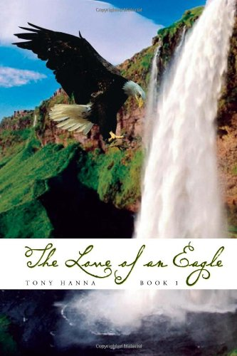 9781456837730: The Love of an Eagle - Book 1