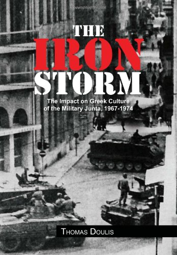 9781456838416: The Iron Storm: The Impact on Greek Culture of the Military Junta, 1967-1974
