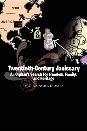 9781456839567: Twentieth-Century Janissary: An Orphan's Search For Freedom...