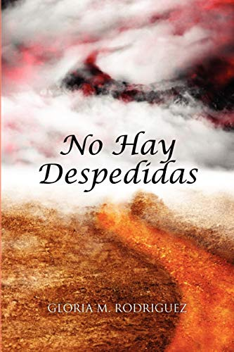 No Hay Despedidas Spanish Edition: Gloria M Rodriguez