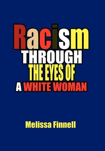 Racism Through the Eyes of a White Woman: Melissa Finnell