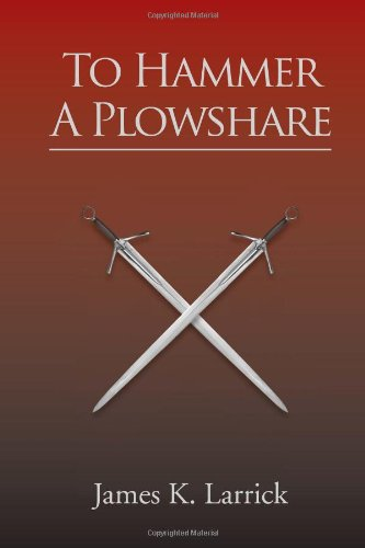 9781456840112: To Hammer A Plowshare