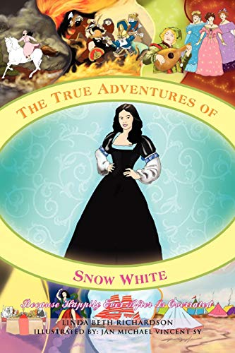 9781456840730: The True Adventures of Snow White: Because Happily Ever After Is Overrated
