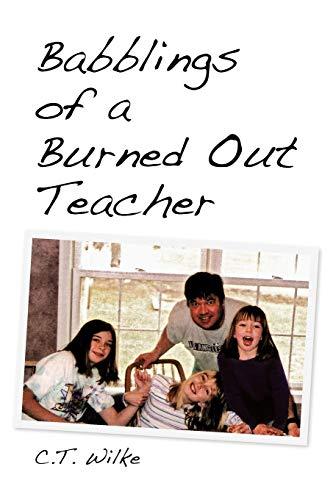 9781456842444: Babblings of a Burned Out Teacher