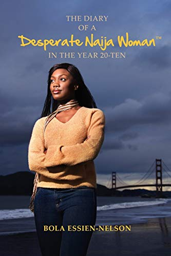 9781456842765: The Diary of a Desperate Naija Woman In the Year 20-Ten