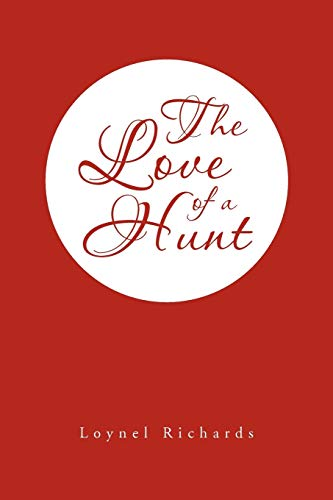 The Love of a Hunt: Loynel Richards