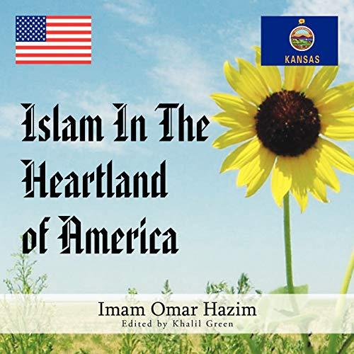9781456845124: Islam in the Heartland of America
