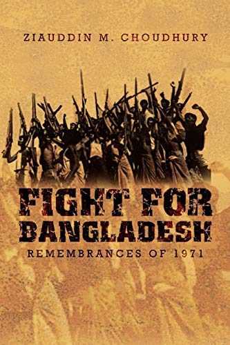 9781456845773: Fight for Bangladesh: Remembrances of 1971