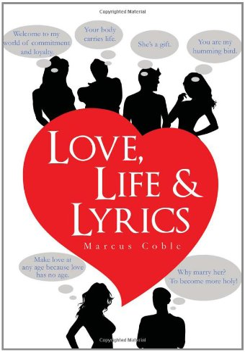 9781456846459: Love, Life & Lyrics