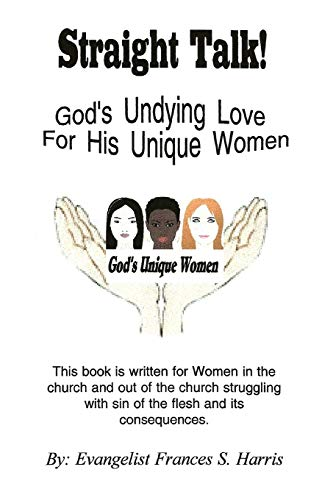 Straight Talk on Gods Undying Love for His Unique Women: Frances S Harris
