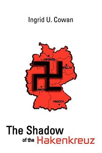 The Shadow of the Hakenkreuz: Cowan, Ingrid U