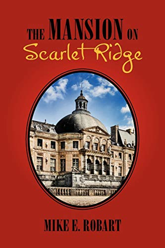 The Mansion on Scarlet Ridge: Robart, Mike E.