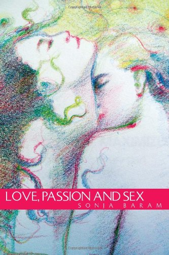 Love, Passion and Sex: Sonja Baram