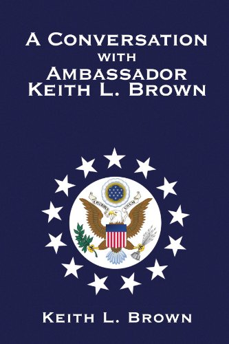 9781456850944: A Conversation With Ambassador Keith L. Brown