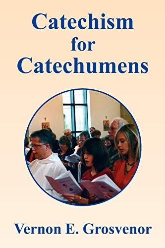 Catechism for Catechumens: Vernon Grosvenor