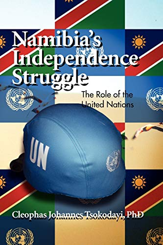 9781456852900: Namibia's Independence Struggle: The Role of the United Nations