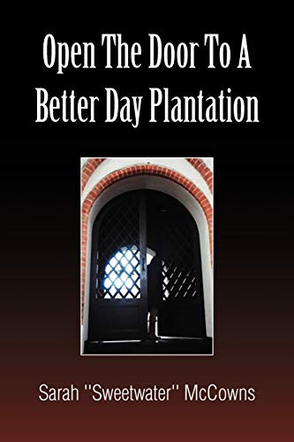 9781456853686: Open the Door to a Better Day Plantation