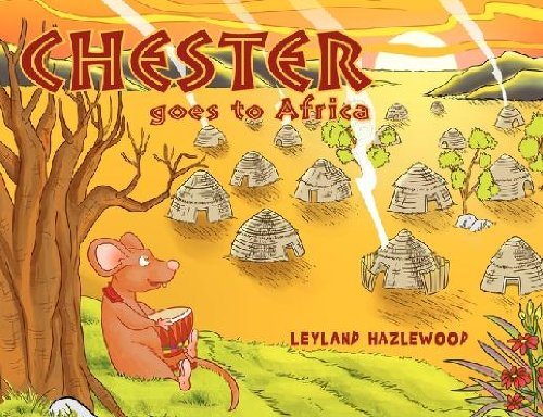 9781456855017: Chester Goes to Africa