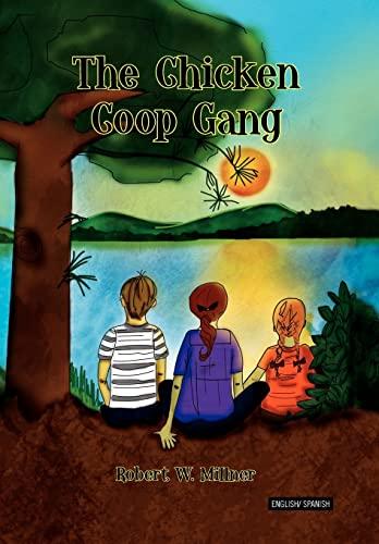 The Chicken Coop Gang: Robert W. Millner
