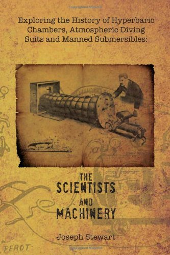 9781456857233: Exploring the History of Hyperbaric Chambers, Atmospheric Diving Suits and Manned Submersibles: the Scientists and Machinery