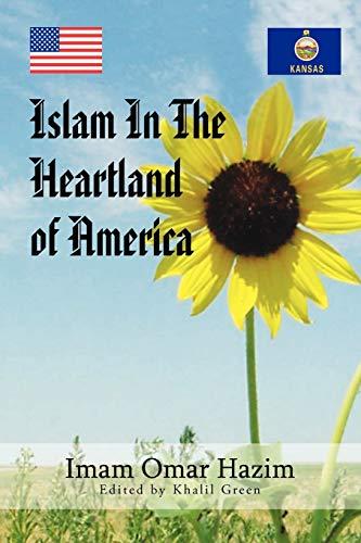 9781456857974: Islam In The Heartland Of America