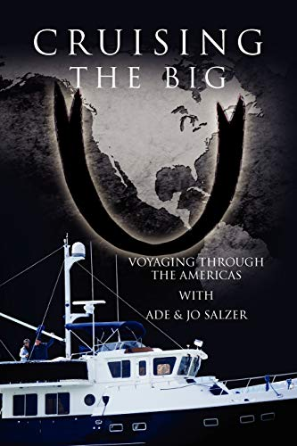 9781456858681: Cruising the Big U: Voyaging through the Americas