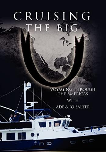 9781456858698: Cruising the Big U: Voyaging Through the Americas