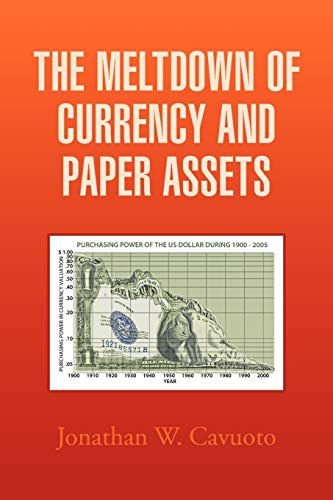 9781456858834: The Meltdown of Currency and Paper Assets
