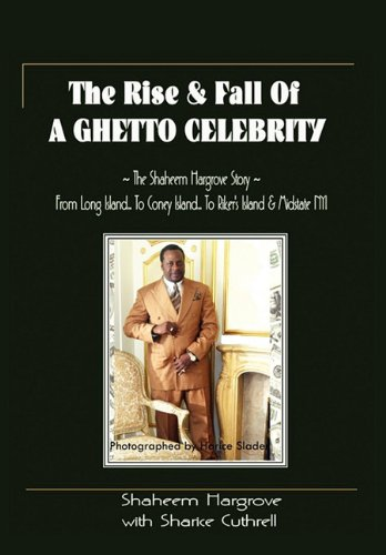 9781456858995: The Rise and Fall of a Ghetto Celebrity