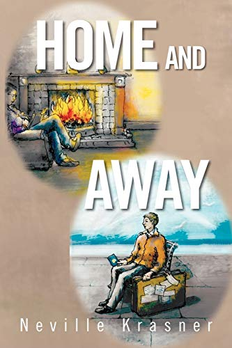 Home and Away: A Personal Anthology: Neville Krasner