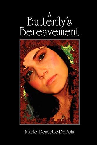 9781456860622: A Butterfly's Bereavement
