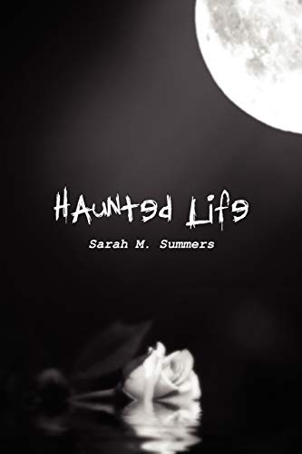 Haunted Life: Summers, Sarah M