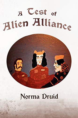 A Test of Alien Alliance: Druid, Norma