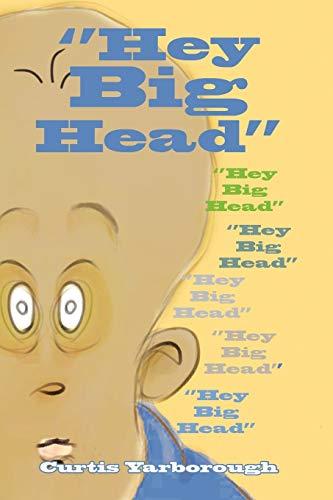 9781456863807: ''Hey Big Head''