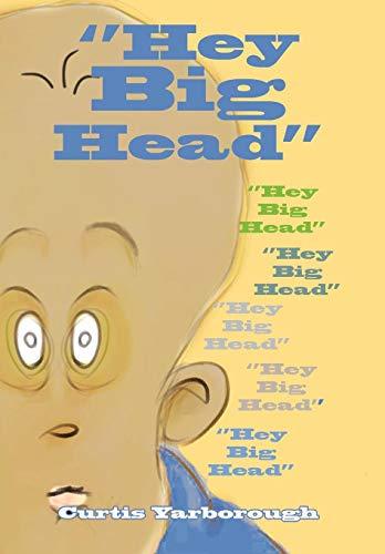 Hey Big Head: Curtis Yarborough