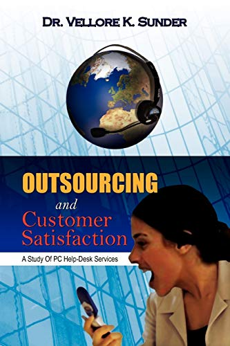 9781456864569: Outsourcing and Customer Satisfaction: A Study Of PC Help-Desk Services