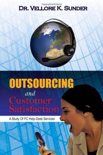 9781456864576: Outsourcing and Customer Satisfaction: A Study Of PC Help-Desk Services