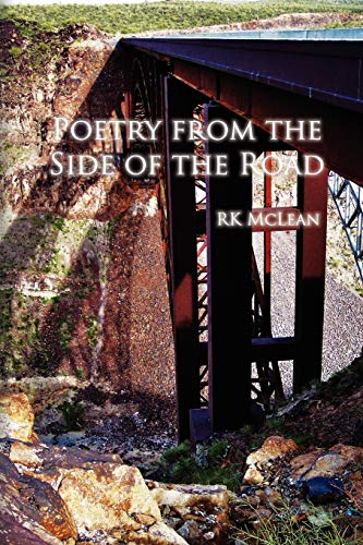 9781456865078: Poetry from the Side of the Road: Collection of Poetry and Photographic Images