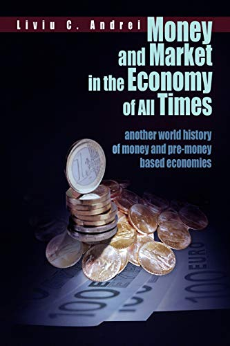 9781456865573: Money and Market in the Economy of All Times