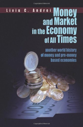 9781456865580: Money and Market in the Economy of All Times