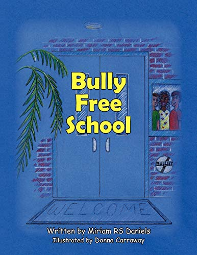 9781456866136: Bully-Free School: If you really need to bully someone, see Ms. Smith