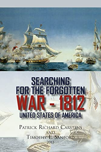 9781456867539: Searching for the Forgotten War - 1812 United States of America