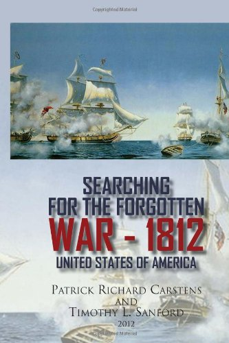 9781456867546: Searching for the Forgotten War - 1812 United States of America