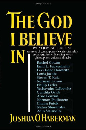 9781456868222: The God I Believe in: What Jews Still Believe