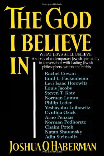9781456868239: The God I Believe in: What Jews Still Believe