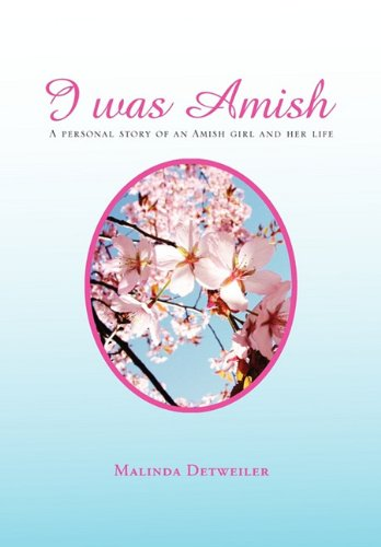 9781456869908: I Was Amish: A Personal Story of an Amish Girl and Her Life